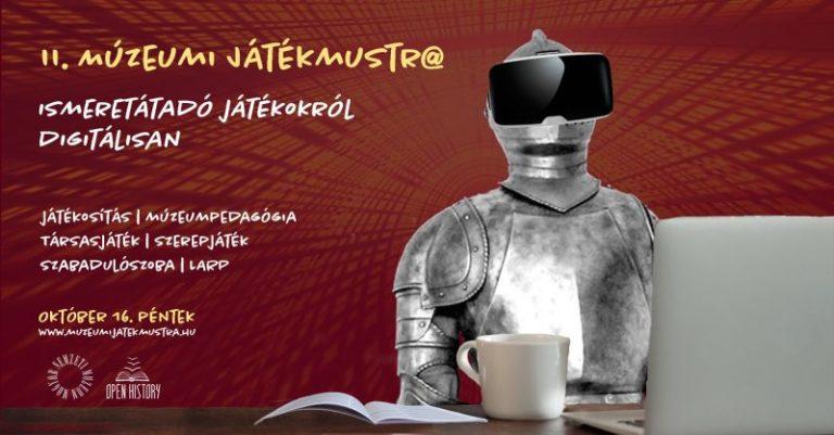 II. Múzeumi Játékmustra. Ismeretátadó játékokról digitálisan